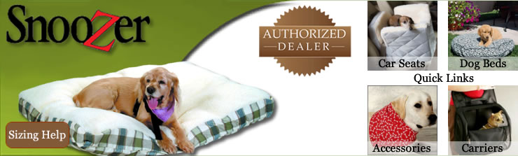 Authorized Snoozer Dealer - Dog Beds - Pet Carriers - Dog Car Seats