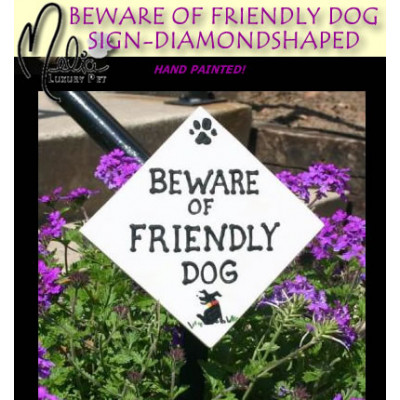 Beware of Friendly Dog Diamond Sign